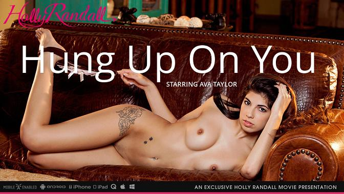 Ava Taylor - Hung Up On You